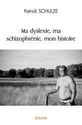 Dernières parutions sur Témoignages, Ma dyslexie, ma schizophrénie, mon histoire