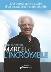 Dernières parutions sur Autres médecines douces, Marcel et l'Incroyable