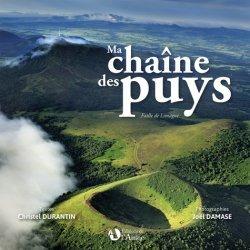 Dernières parutions sur Auvergne Rhône-Alpes, Ma chaîne des puys