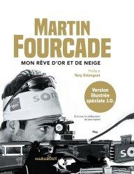 Dernières parutions sur Sports de glisse, Martin Fourcade, mon rêve d'or et de neige