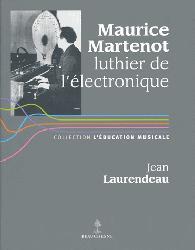 Dernières parutions sur Lutherie - Instruments, Maurice martenot - luthier de l'électronique
