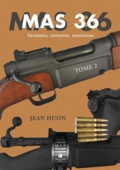 Dernières parutions sur Armes - Balistique, MAS 36 tome 2 - variantes, entretien, munitions