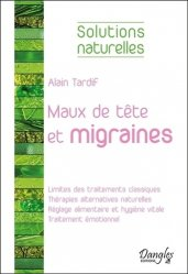 Dernières parutions dans Solutions naturelles, Maux de tête et migraines