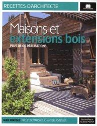 Dernières parutions dans Recettes d'architecte, Maisons et extensions bois