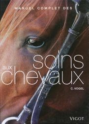 Souvent acheté avec L'alimentation des chevaux, le Manuel complet des soins aux chevaux