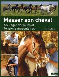 Dernières parutions sur Pansage - Maréchalerie - Sellerie, Masser son cheval