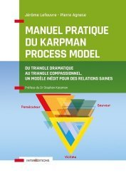 Dernières parutions dans Accompagnement et Coaching, Manuel pratique du Karpman Process Model