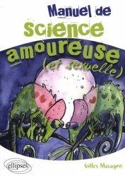 Souvent acheté avec Sexualité et éthique dans les professions du toucher, le Manuel de science amoureuse (et sexuelle)
