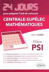 Dernières parutions dans 24 jours pour préparer l'oral du concours, Mathématiques - Centrale-supélec
