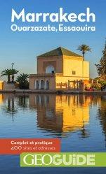 Dernières parutions dans GéoGuide, Marrakech, Ouarzazate, Essaouira. 4e édition