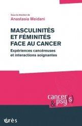 Dernières parutions sur Psychologie du quotidien, Masculinités et féminités face au cancer. Expériences cancéreuses et interactions soignantes