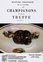 Nouvelle édition Manuel pratique de la culture des champignons et de la truffe