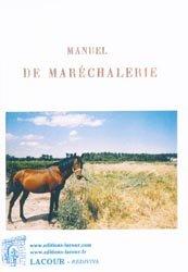 Souvent acheté avec Traité pratique de maréchalerie, le Manuel de maréchalerie