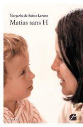 Dernières parutions dans Mémoires, Témoignages, Matias sans H