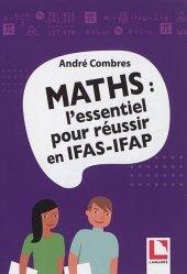 Dernières parutions sur Infirmières, Maths : l'essentiel pour réussir en IFAS-IFAP