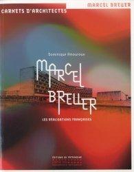 Dernières parutions dans Carnets d'architectes, Marcel Breuer. Les réalisations françaises