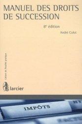 Dernières parutions sur Successions et libéralités, Manuel des droits de succession. 8e édition