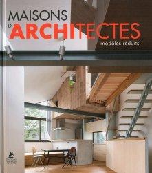 Dernières parutions sur Habitat individuel, Maisons d'architectes : modèles réduits | Tiny homes