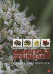 Souvent acheté avec Récolter les jeunes pousses des plantes sauvages comestibles, le Manifeste gourmand des herbes folles