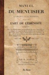 Souvent acheté avec Trucs et procédés du bois, le Manuel du menuisier suivi de l'art de l'ébéniste