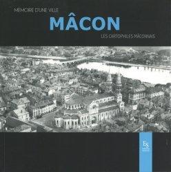 Dernières parutions sur Voyager par région, Mâcon - Mémoire d4une ville