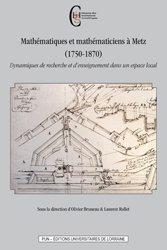 Dernières parutions sur Histoire des maths, Mathématiques et mathématiciens à Metz (1750-1870)