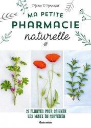 Dernières parutions sur Naturothérapie, Ma petite pharmacie naturelle