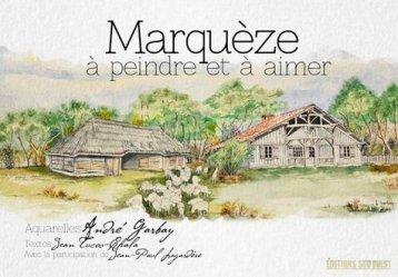 Dernières parutions sur Monographies, Marquèze à peindre et à aimer