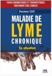 Dernières parutions sur Spécialités médicales, Maladie de Lyme chronique en situation