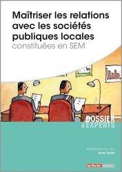 Dernières parutions sur Développement local, Maîtriser les relations avec les sociétés publiques locales constituées en SEM