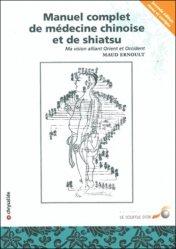 Dernières parutions dans Chrysalide, Manuel complet de médecine chinoise et de shiatsu
