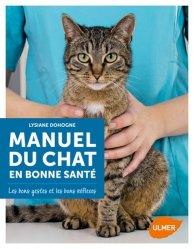 Dernières parutions sur Comportement et soins du chat, Manuel du chat en bonne santé L