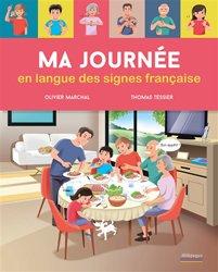 Dernières parutions sur Langue des Signes Française (LSF), Ma journée en langue des signes française
