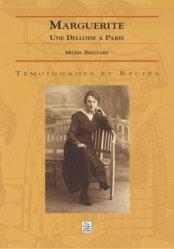 Dernières parutions dans Témoignages et récits, Marguerite. Une Delloise à Paris