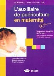 Souvent acheté avec Responsabilités juridiques et fonctions de l'aide-soignant et de l'auxiliaire de puériculture, le Manuel pratique de l'auxiliaire de puériculture en maternité