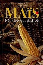 Souvent acheté avec Maïs fourrage, le Maïs Mythe et réalité