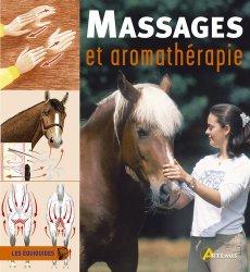 Dernières parutions dans Les équiguides, Massages et aromathérapie