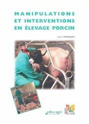 Souvent acheté avec L'élevage des porcs, le Manipulations et interventions en élevage porcin