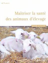Dernières parutions sur Maladies d'élevage, Maîtriser la santé des animaux d'élevage