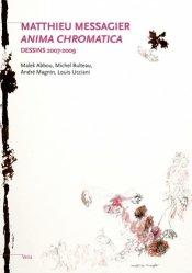 Dernières parutions dans Varia, Matthieu Messagier. Anima chromatica, Dessins 2007-2009
