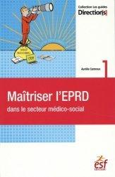 Dernières parutions sur Economie de la santé, Maîtriser l'EPRD dans le secteur médico-social
