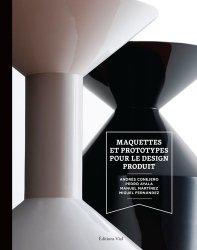 Dernières parutions sur Design - Mobilier, Maquettes et prototypes pour le design produit