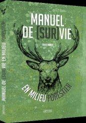 Dernières parutions sur A la campagne - En forêt, Manuel de (sur)vie en milieu forestier