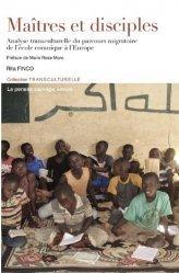 Dernières parutions sur Psychologie sociale, Maîtres et disciples. Analyse transculturelle du parcours migratoire de l'école coranique à l'Europe