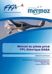 Souvent acheté avec Comprendre l'avion Tome 1, le Manuel du pilote privé PPL théorique EASA