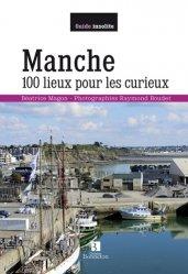 Dernières parutions dans Guide Bonneton insolite, Manche. 100 lieux pour les curieux
