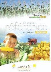 Souvent acheté avec Le profil cultural , le Manuel de référence technique - Maïs doux