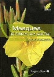 Nouvelle édition Masques et lotions aux plantes