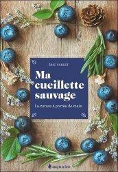 Dernières parutions sur Cueillette - Cuisine sauvage, Ma cueillette sauvage