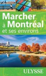 Dernières parutions dans Guide de Voyage, Marcher a montreal et ses environs. 6e édition